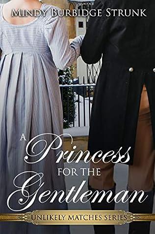 A Princess for the Gentleman by Mindy Burbidge Strunk