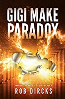 Gigi Make Paradox (Where the Hell is Tesla? Book 3)