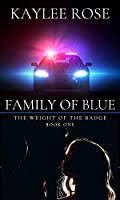 Family of Blue (The Weight of the Badge #1)