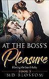 At The Boss's Pleasure: Having The Boss's Baby - A Contemporary Billionaire Romance (Book 3)