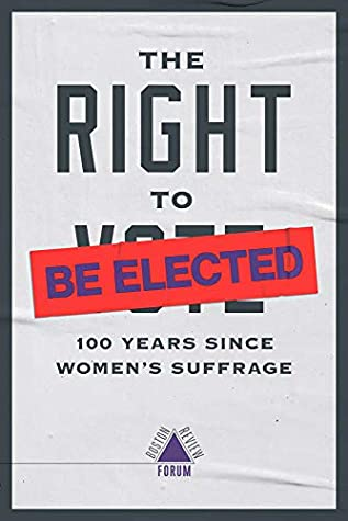 The Right to Be Elected: 100 Years Since Suffrage (Boston Review / Forum)