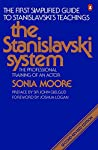 The Stanislavski System by Sonia Moore