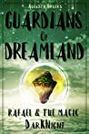Guardians Of Dreamland: Rafael & the magic DarKNight