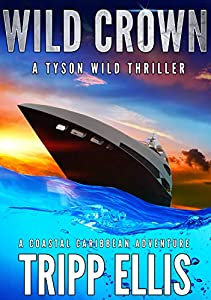 Wild Crown (Tyson Wild Thriller #11)