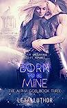 Born to Be Mine (The Alpha God #3)