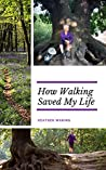 Book cover for How Walking Saved My Life