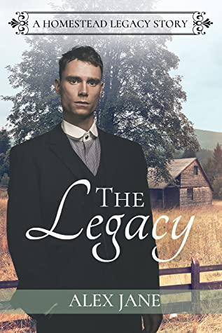 The Legacy (Homestead Legacy, #2)
