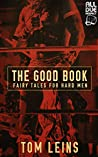 The Good Book: Fairy Tales for Hard Men