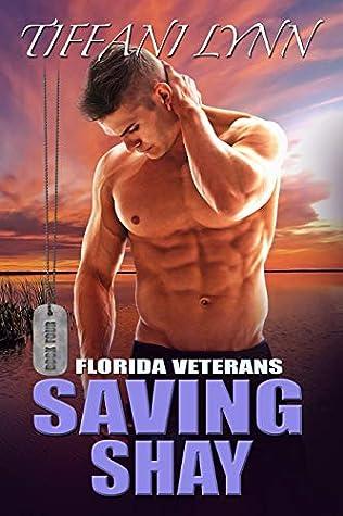 Saving Shay (Florida Veterans Book 4)