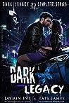 Dark Legacy: The Complete Series (Dark Legacy #1-3)