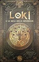Loki e le Mele della Giovinezza (Mitologia nordica #12)