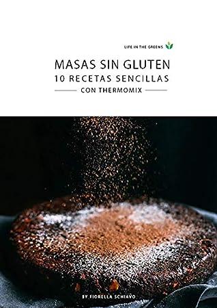 Masas Sin Gluten 10 Recetas Sencillas Con Thermomix By