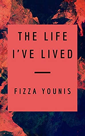 The Life I've Lived: A Short Story