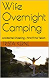 Wife Overnight Camping: Accidental Cheating - First Time Taken