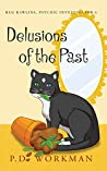 Delusions of the Past (Reg Rawlins, Psychic Investigator #6)