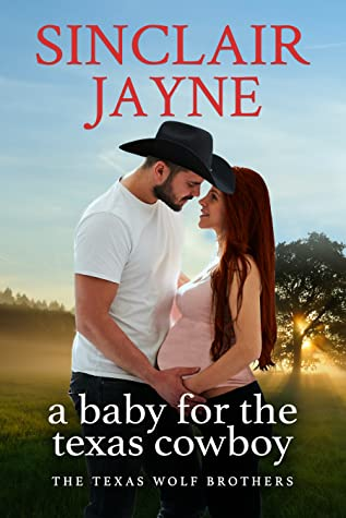 A Baby for the Texas Cowboy (The Texas Wolf Brothers, #3)