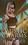 Caustic Charms (Curses, Charms and Incantations, #2)