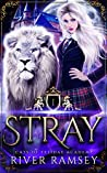 Stray (Cats of Felidae Academy #1)