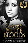 Savage Blue Bloods: A Highschool Bully Romance - Crestwood Academy Book 4