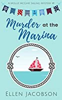 Murder at the Marina (A Mollie McGhie Cozy Sailing Mystery Book 1)