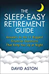 The Sleep-Easy Retirement Guide: Answers to the 12 Biggest Financial Questions That Keep You Up at Night