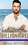 Believing the Billionaire