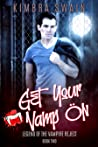 Get Your Vamp On (Legend of the Vampire Reject, #2) audiobook download free