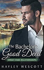 The Bachelor's Good Deed (Sweet Fake Relationships Book 3)