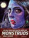 Lo que más me gusta son los monstruos by Emil Ferris