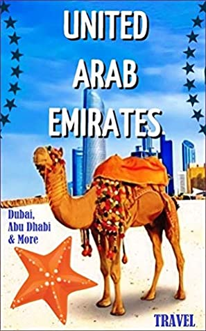 United Arab Emirates. Dubai, Abu Dhabi & More: Beach Vacation Destinations in Persian Gulf and Indian Ocean. An Overview of the Best Places to Visit in United Arab Emirates.