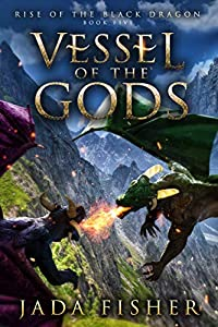 Vessel of the Gods (Rise of the Black Dragon #5)