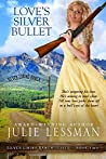 Love's Silver Bullet by Julie Lessman
