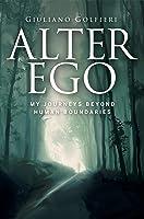 Alter Ego: My journeys beyond human boundaries