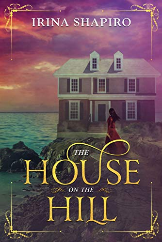 The House on the Hill  A Ghost - Irina Shapiro