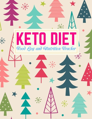Keto Diet Food Log and Nutrition Tracker: Pretty Weight Loss Journal and Healthy Living Diary Low Carb Fitness Tracker and Wellness Notebook Daily Ketogenic Meal Planner Design Code FD 0003949