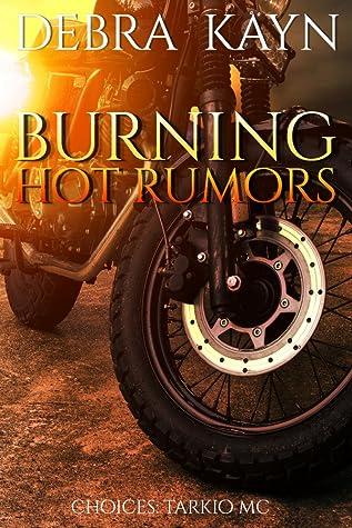 Burning Hot Rumors (Choices: Tarkio MC, #2)