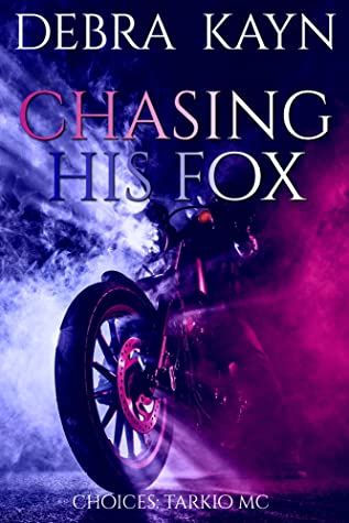 Chasing His Fox (Choices: Tarkio MC, #1)