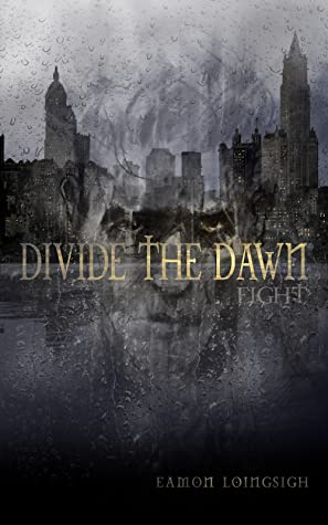 Divide the Dawn: Fight