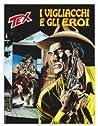 Tex n 711: I vigliacchi e gli eroi