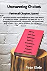 Unwavering Choices Personal Chapter Journal by Pete Klein
