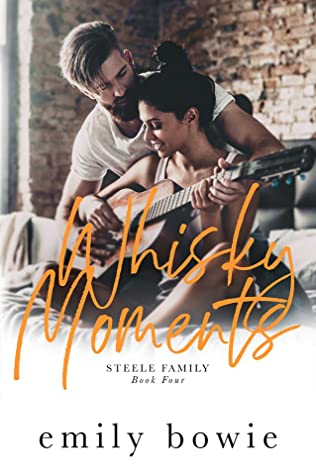 Whisky Moments (Steele Family, #4)