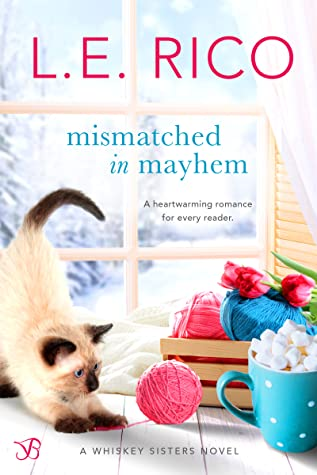 Mismatched in Mayhem (Whiskey Sisters, #4)