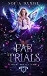 Fae Trials (Royal Fae Academy #1)