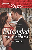 Entangled with the Heiress (Louisiana Legacies Book 1)