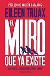 El muro que ya existe (We Built the Wall - Spanish Edition): Las puertas cerradas de Estados Unidos (The Closed Doors of the United States)