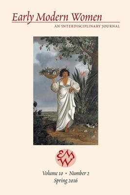 Early Modern Women Journal v.10.2