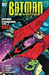 Batman Beyond, Volume 6: Divide, Conquer, and Kill