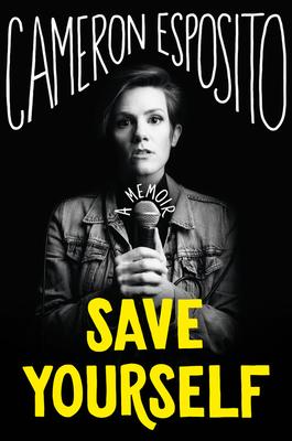 Save YourselfbyCameron Esposito