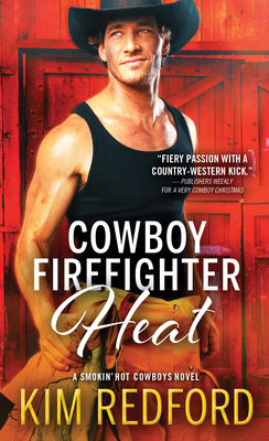 Cowboy Firefighter Heat (Smokin' Hot Cowboys, #6)