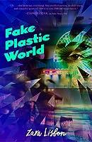 Fake Plastic World (Fake Plastic Girl, #2)